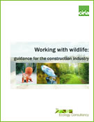 Working with wildlife: guidance for the construction ...